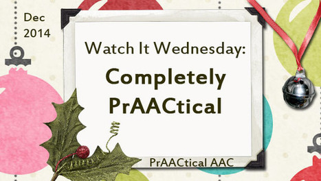 Watch It Wednesday: Completely PrAACtical | AAC: Augmentative and Alternative Communication | Scoop.it