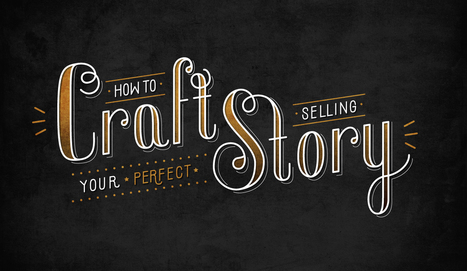 How To Craft Your Perfect Selling Story | Personal Branding & Leadership Coaching | Scoop.it