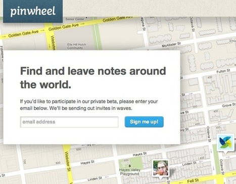 Pinwheel's private beta allows users to leave notes around the world | expanding cinema | Scoop.it
