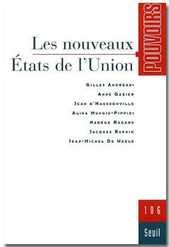 Pouvoirs n°106 - Les nouveaux États de l'Union | Union Européenne, une construction dans la tourmente | Scoop.it