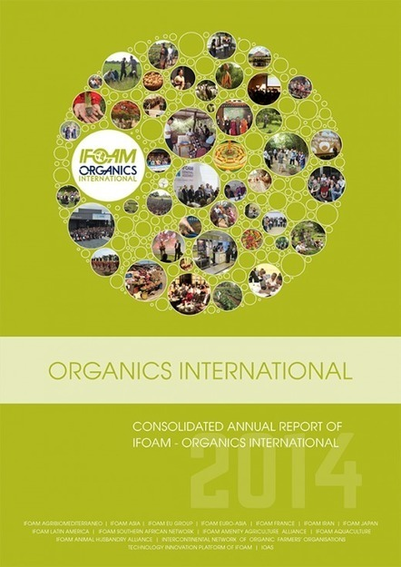 IFOAM - Organics International 2014 Annual Report Available Now! | Fair and Sustainable Trade | Scoop.it