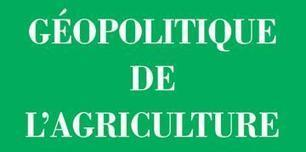 Géopolitique de l'agriculture ... à écouter | Questions de développement ... | Scoop.it