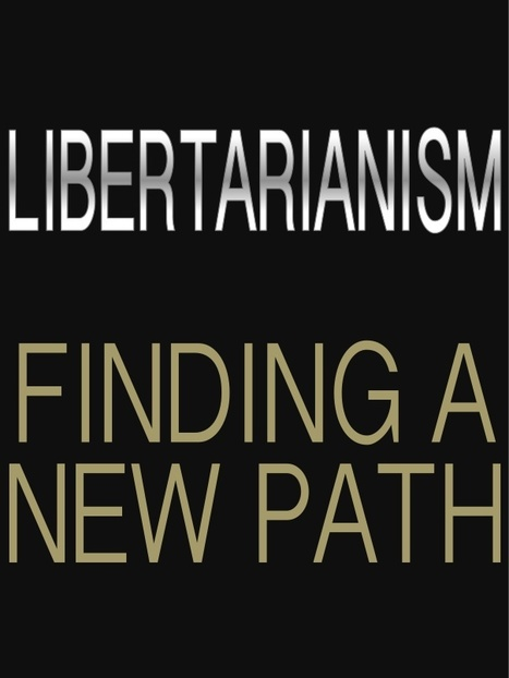 Libertarianism: Finding a New Path | David Brin's Collected Articles | Scoop.it