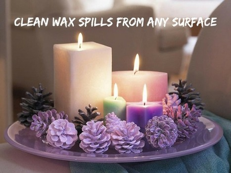 Clean wax spills from any surface – full guide! | Home improvement | Scoop.it