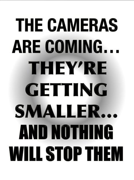 The cameras are coming, they're getting smaller, and nothing will stop them.... | The Transparent Society | Scoop.it
