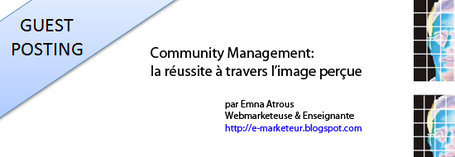 Community Management: la réussite à travers l'image perçue | formation 2.0 | Scoop.it