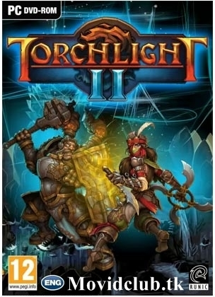 MOVID CLUB: TORCHLOGHT II [ 1.7 GB COMPRESSED ] DIRECT LINK | PC GAMES free | Scoop.it