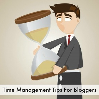 Time Management Tips For Bloggers - | Sharing is Caring | Scoop.it