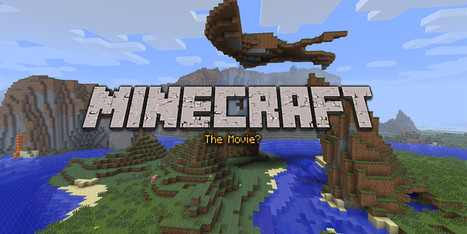 'Minecraft' Might Become A Movie | 3D Virtual-Real Worlds: Ed Tech | Scoop.it