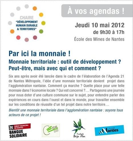 Par ici la monnaie ! - 10 mai - Journée de dialogue entre acteurs de l'agglomération nantaise   Monnaies En Débat   Scoop.it