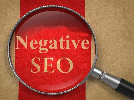 Negative SEO from Links, What you can Do? | Digital Content Marketing - Bassett | Scoop.it