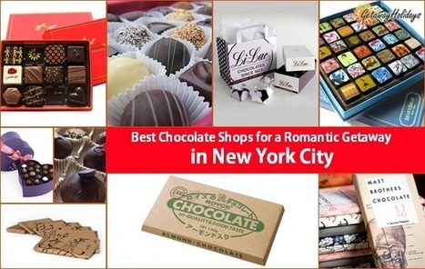 Best Chocolate Shops for a Romantic Getaway in New York City | Getaway Holidays Blog | Travel Guide, Tips and Trivia | Scoop.it