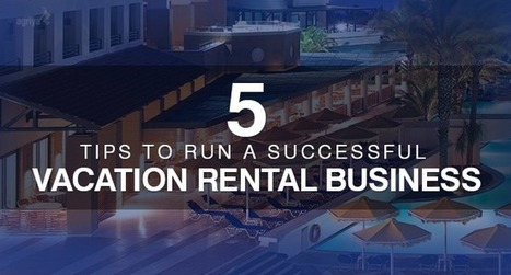 Tips to Run a Successful Vacation Rental Business | Airbnb Clone Script,Vacation Rental Software,Apartment rental software | Scoop.it