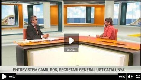 Entrevista a Camil Ros, secretari general de la UGT a Catalunya al migdia de TV3, ccma.cat | Diari de Miquel Iceta | Scoop.it