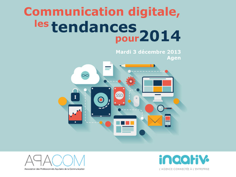 Communication digitale : tendances et bonnes pratiques en 2014 | com digitale | Scoop.it