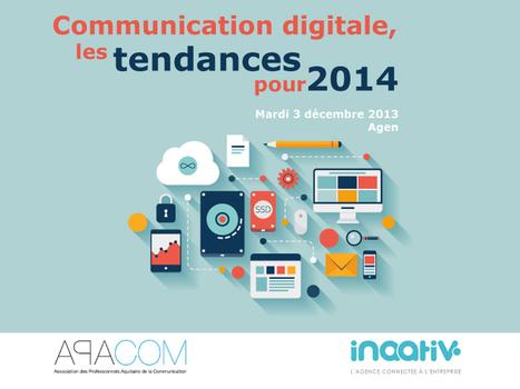Communication digitale : tendances et bonnes pratiques en 2014 | Les TIC dans l'Approche Commerciale de l'Imprimeur | Scoop.it