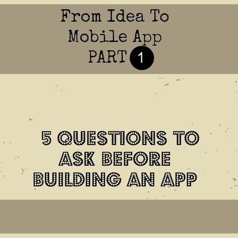 From Idea To Mobile App PART 1: 5 Questions to ask BEFORE Building an App | thinkmaya | Publishing Digital Book Apps for Kids | Scoop.it