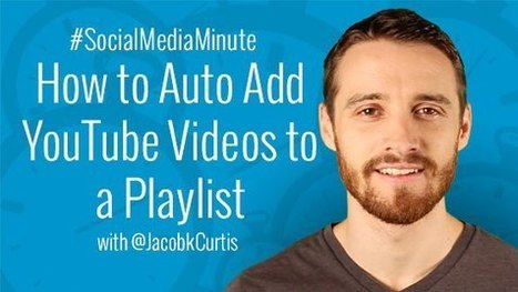 How to Auto Add YouTube Videos to a Playlist - | Social Media Tutorials | Scoop.it