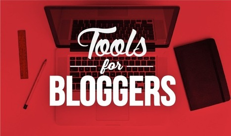 20+ Tools For Content Creation Bloggers Can't Live Without - #infographic - Digital Information | Higher Education | Scoop.it