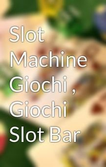 Slot Machine Giochi , Giochi Slot Bar | Gioca al casinò | Scoop.it