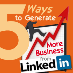5 Ways to Generate More Business From LinkedIn   Social Media Examiner   core values   Scoop.it