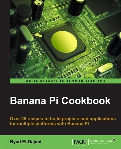 Banana Pi Cookbook | Ryad's Blog | Raspberry Pi | Scoop.it