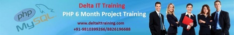 6 Month Industrial Training For MCA B.tech Student In Gurgaon|PHP Training Provider | Delta Web Services | Scoop.it