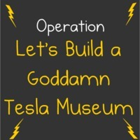 Let's Build a Goddamn Tesla Museum | Vulbus Incognita Magazine | Scoop.it