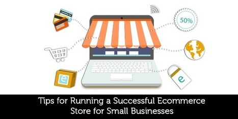 Tips for Running a Successful Ecommerce Store for Small Businesses - Brightlivingstone.com   Brightlivingstone.com   Scoop.it