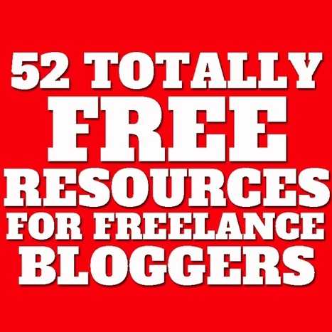 52 Totally Free Resources For Better Blogging | Marketing Revolution | Scoop.it