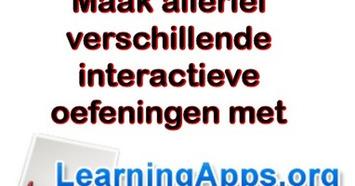 Met 'LearningApps' kun je allerlei soorten interactieve oefeningen maken | Edu-Curator | Scoop.it