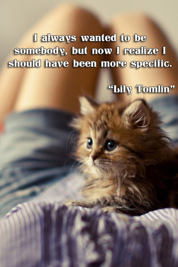 facebook Poste image quotes (I always wanted to be somebody, but now I realize I should have been more specific) | FULL HD (High Definition) Wallpapers, Pictures For Desktop Backgrounds & Facebook ... | Quotes photos For Facebook | Scoop.it