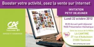 Booster votre activité, osez la vente sur Internet le 22 octobre 2012 dès 8h30 à La Cantine Toulouse | La Cantine Toulouse | Scoop.it