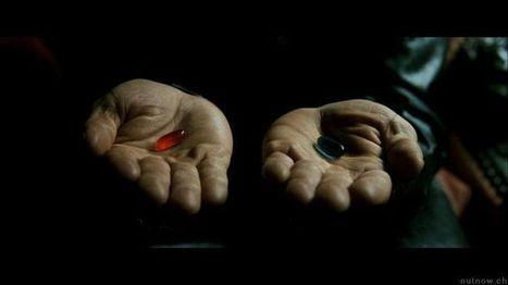 La Pastilla Roja o la Azul | El Koan del Universo | Scoop.it