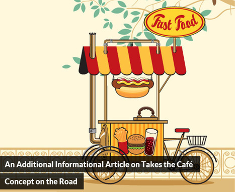 An Additional Informational Article on Takes the Café Concept on the Road | Best Franchise Opportunities Canada | Scoop.it