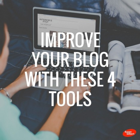 Improve Your Blog With These 4 Tools | Content Marketing & Content Strategy | Scoop.it