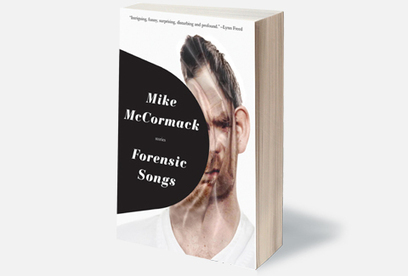 Story from Forensic Songs by Mike McCormack | Soho Press | The Irish Literary Times | Scoop.it