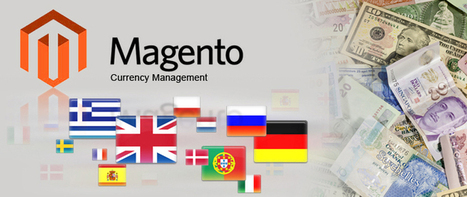 Magento Currency Management | Ecommerce Website Development Services | Scoop.it