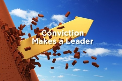 ✓ Conviction Makes You a Leader - Bill Rice | The Second Mile | Scoop.it