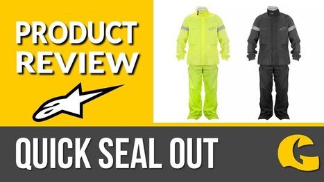 The Alpinestars Quick Seal Out Rainwear Review | Motorcycle Gear | Scoop.it