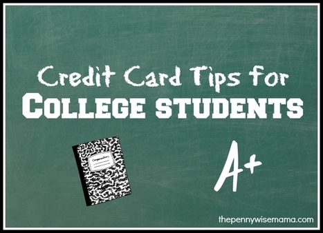 Credit Card Tips for College Students - The PennyWiseMama | Merchant Services and Technology | Scoop.it