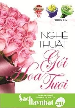 Nghệ Thuật Gói Hoa Tươi là một cuốn sách hay tại sachhaynhat.vn | sachhaynhat.vn | Scoop.it