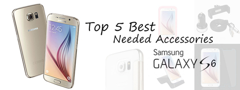 Top 5 Best Needed Accessories for Samsung Galaxy S6   All about smartphone   Scoop.it