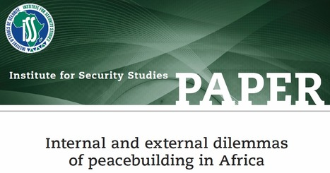 Dilemmas of Peacebuilding in Africa - ISS | International Development Cooperation | Scoop.it