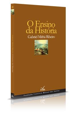 O Ensino da História - Ensaios - Fundação Francisco Manuel dos Santos | History 2[+or less 3].0 | Scoop.it