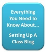 Setting Up a Class Blog | ICT in Education | Scoop.it