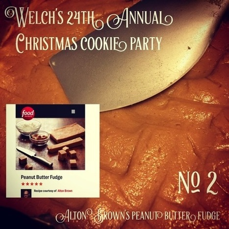 My Word with Douglas E. Welch » No. 2 Alton Brown's Peanut Butter Fudge | Welch's 24th Annual Christmas Cookie Party [Photo] | Douglasewelch | Scoop.it