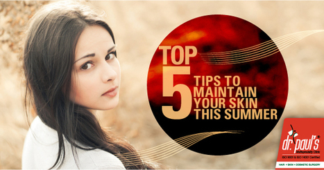 Top 5 tips to maintain your skin this summer | Skin Care | Scoop.it