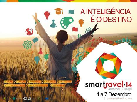 Hurry up! There are few places remaining for Smart Travel 2014 - Intelligence is our Destination! - register now! | Creative Tourism | Scoop.it