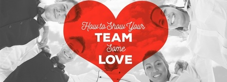 How to Show Your Team Some Love: 6 Tips to Successful People Management | Restaurant Management Ideas | Scoop.it
